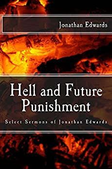 Hell and Future Punishment: Select Sermons of Jonathan Edwards by [Jonathan Edwards]