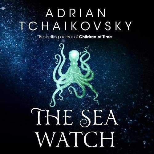 The Sea Watch Audiobook By Adrian Tchaikovsky cover art