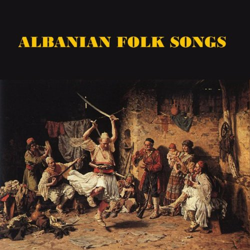 Albanian Folk Songs