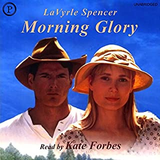 Morning Glory                   By:                                                                                                                                 LaVyrle Spencer                               Narrated by:                                                                                                                                 Kate Forbes                      Length: 16 hrs and 58 mins     159 ratings     Overall 4.8