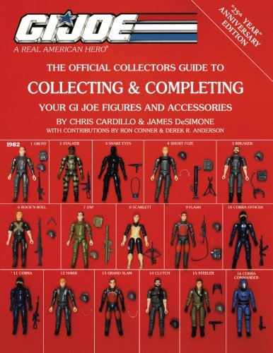 Official Collectors Guide to Collecting & Completing Your GI Joe Figures and Accessories