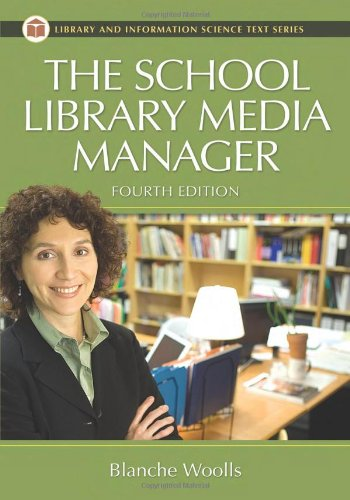 The School Library Media Manager, 4th Edition (Library &...
