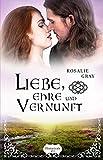 Liebe, Ehre und Vernunft: Historischer Liebesroman (McLeod Geschwister 1)