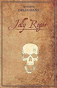 Jolly Roger par Antoine Delouhans