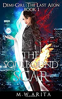 The Soulbound Scar (Demi-Girl: The Last Aeon)