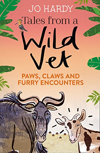 Tales from a Wild Vet: Paws, claws and furry encounters (English Edition)