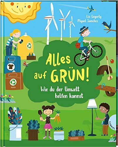 Alles auf Grün!: Wie du der Umwelt helfen kannst