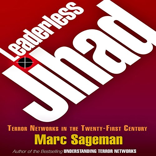 Leaderless Jihad     Terror Networks in the Twenty-First Century              De :                                                                                                                                 Marc Sageman                               Lu par :                                                                                                                                 Peter Ganim                      Durée : 9 h et 44 min     1 notation     Global 4,0