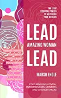 Lead. Amazing Woman. Lead: The Eight Essential Powers of Mastering Your Vision