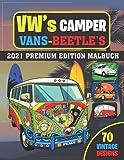 Vw's Camper Vans - beetle's 2021 PREMIUM EDITION MALBUCH : 70 Vintage designs: Malbuch des alten und modernen VW-Käfers / VW BULLI T1 CAMPING BUS ... Kinder und Liebhaber antiker Autos)