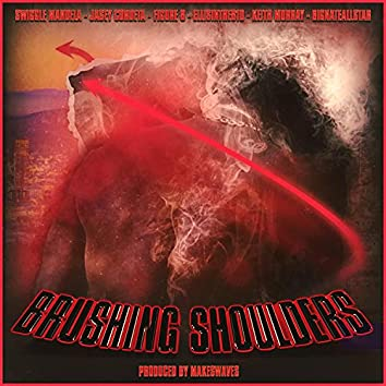 Brushing Shoulders (feat. EllisInThe810, BigNateAllStar & Jasey Cordeta)