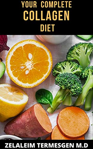 YOUR COMPLETE COLLAGEN DIET (English Edition)