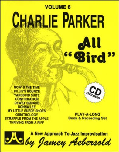 Vol. 6, All Bird: The Music Of Charlie Parker (Book & CD Set) (Play-a-Long) by Jamey Aebersold (2000-06-27)