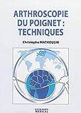 Arthroscopie du poignet - Techniques