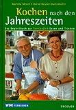 Kochen nach den Jahreszeiten: Das WDR-Begleitbuch zur ServiceZeitung Essen und Trinken