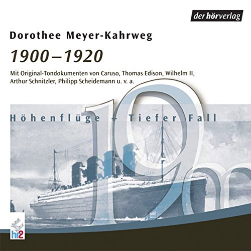 1900-1920 - Höhenflüge - Tiefer Fall     Die Chronik des Jahrhunderts 2              By:                                                                                                                                 Dorothee Mayer-Kahrweg                               Narrated by:                                                                                                                                 div.                      Length: 1 hr and 10 mins     Not rated yet     Overall 0.0