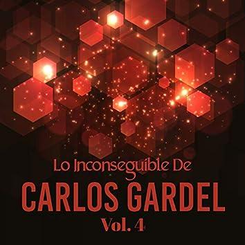 Lo Inconseguible de Carlos Gardel, Vol. 4