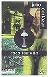 Casa Tomada (Relatos Cortos - Short Stories)