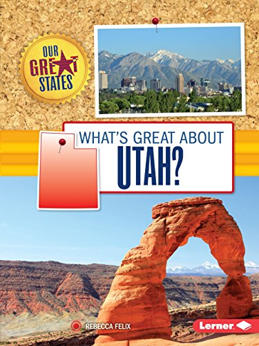 What's Great about Utah? (Our Great States)