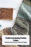 Creative and Amazing Tunisian Pattern: Beautiful Ideas To Crochet Tunisian For Newbie: Tunisian Crochet Book for Beginners (English Edition)