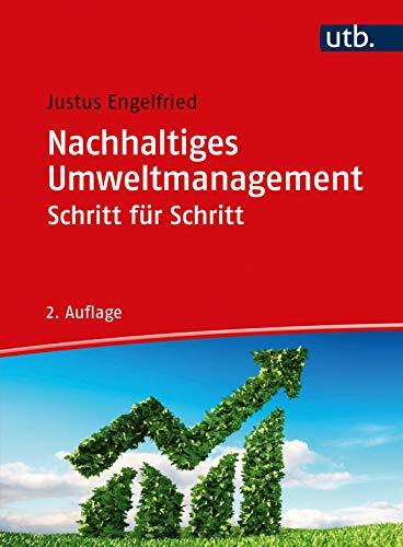 Nachhaltiges Umweltmanagement Schritt für Schritt: Arbeitsbuch