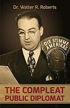 The Compleat Public Diplomat by [Walter Roberts]