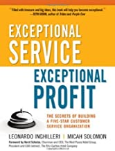 Exceptional Service, Exceptional Profit: The Secrets of Building a Five-Star Customer Service Organization by Leonardo Inghilleri (2010-04-07)