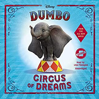Dumbo     Circus of Dreams              By:                                                                                                                                 Kari Sutherland,                                                                                        Disney Press                               Narrated by:                                                                                                                                 Lisa Flanagan                      Length: 6 hrs and 41 mins     3 ratings     Overall 4.7