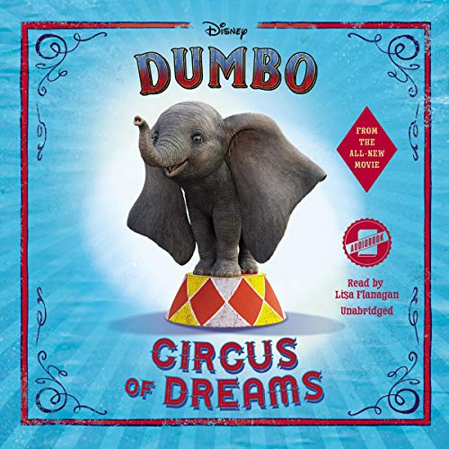 Dumbo     Circus of Dreams              By:                                                                                                                                 Kari Sutherland,                                                                                        Disney Press                               Narrated by:                                                                                                                                 Lisa Flanagan                      Length: 6 hrs and 41 mins     Not rated yet     Overall 0.0