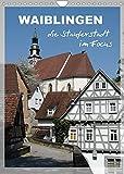 Waiblingen, die Stauferstadt im Focus (Wandkalender 2022 DIN A4 hoch)