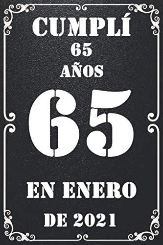 Cumplí 65 Años En enero De 2021: feliz cumpleaños 65 años , Regalos Originales Para Hombre - Mujer - Amigas - Chicas - Hermanas - Hermano - Padres ... para recordar, idea de regalo perfecta.
