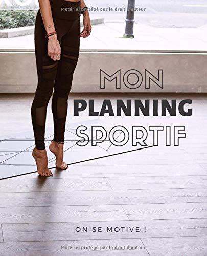 Mon Planning Sportif: Journal d'activité sportive à compléter, suivi sur 52 semaines, 1 année de motivation sport
