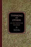 Thinking of Others: On the Talent for Metaphor (Princeton Monographs in Philosophy)