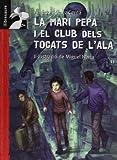 La Maria Pepa i el club dels tocats de l'ala (Llibresaure)