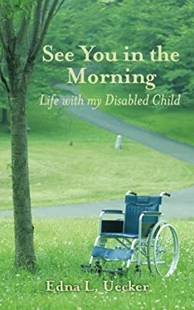 See You in the Morning: Life with My Disabled Child