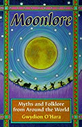 Moonlore: Myths and Folklore from Around the World: Gwydion O'Hara