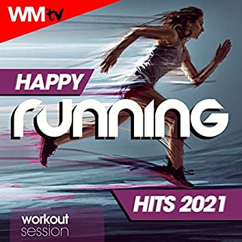 Happy Running Hits 2021 Workout Session (60 Minutes Non-Stop Mixed Compilation for Fitness & Workout 128 Bpm)