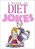 A Binge of Diet Jokes