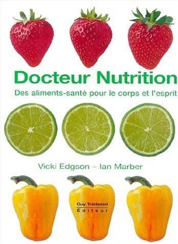Docteur nutrition, des aliments sains pour le corps et l'esprit