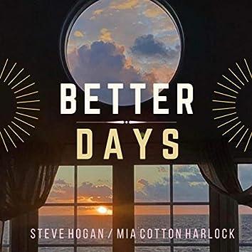 Better Days (feat. Steve Hogan)