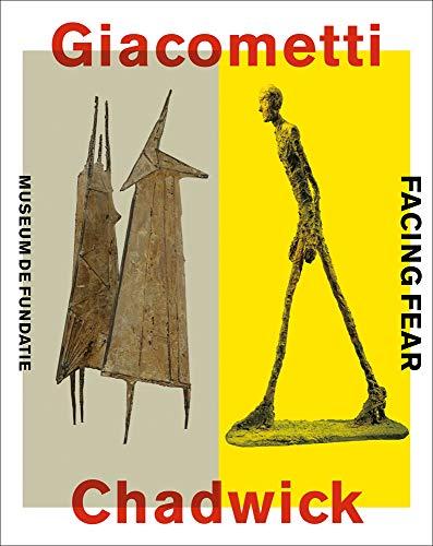 Giacometti-Chadwick: Facing Fear (Dutch and English Edition)