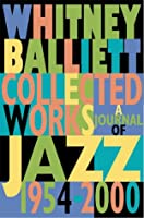 Collected Works: A Journal of Jazz 1954-1999