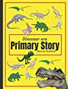 Dinosaur Era Primary Story Journal Notebook: Dinosaur Gifts For Kids: A Simple Story Writing Book For Kids