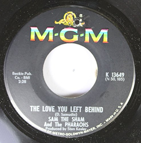Sam The Sham and The Pharaohs 45 RPM The Love You Left Behind / How Do You Catch A Girl