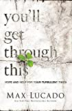 You'll Get Through This: Hope and Help for Your...