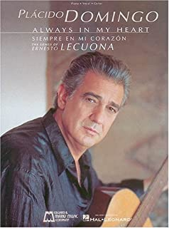 Placido Domingo: Always in My Heart (Siempre en Mi Corazon): Voice and Piano