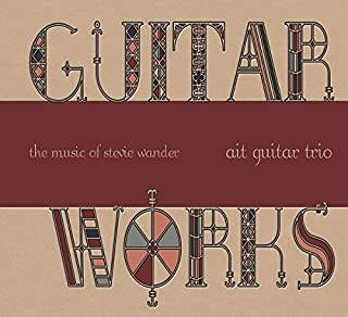 GUITAR WORKS (the music of stevie wonder)