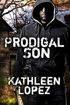 Prodigal Son (The Shuller Series Book 2) by [Kathleen Lopez]
