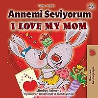 I Love My Mom (Turkish English Bilingual Book) (Turkish English Bilingual Collection)