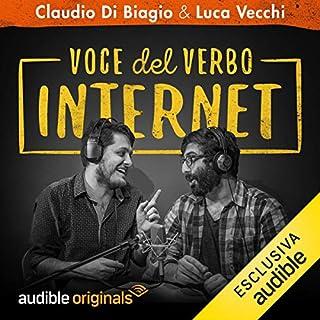 Voce del verbo Internet: Stagione completa                   Di:                                                                                                                                 Claudio di Biagio,                                                                                        Luca Vecchi                               Letto da:                                                                                                                                 Luca Vecchi,                                                                                        Claudio Di Biagio                      Durata:  5 ore e 8 min     36 recensioni     Totali 4,6